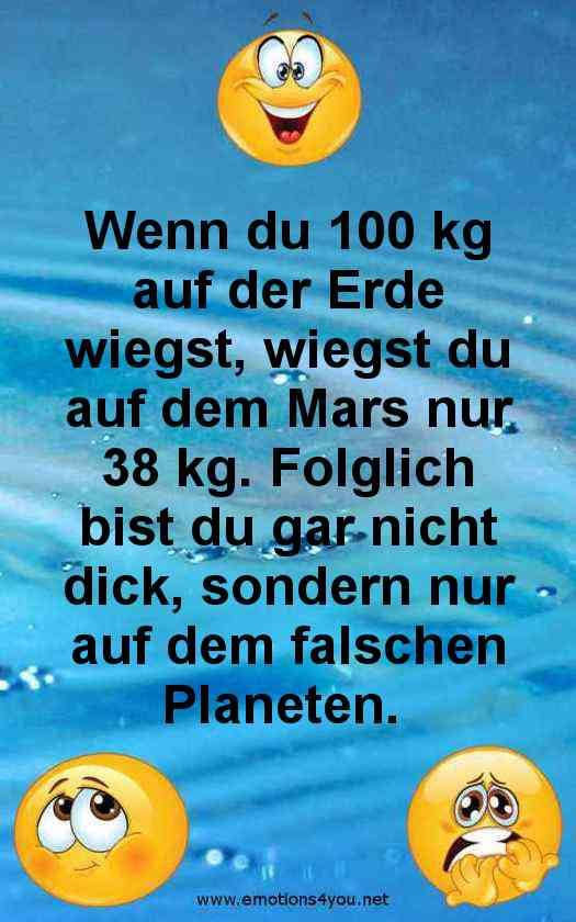 Auf den Planeten gibt es unterschiedliche Schwerkraft, so ist man auf dem Mars nur 38 kg schwer, wobei man aber auf der Erde 100 kg wiegt.