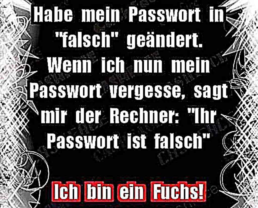 Wenn man ein Passwort brauch dann sollte man es nicht falsch nennen.